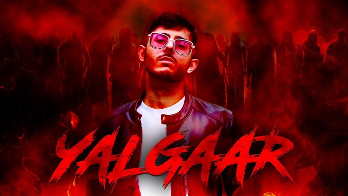 Yalgaar Lyrics in English - CarryMinati - Ajey Nagar (CarryMinati) Lyrics