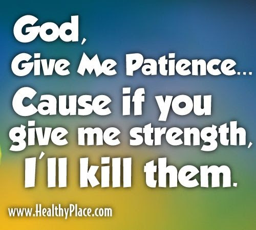 God Give Me Patience Quotes