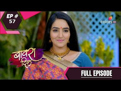 Bawara Dil | बावरा दिल | Episode 57 | 11 May 2021