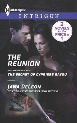 The Reunion / The Secret of Cypriere Bayou (Harlequin Intrigue Series #1452)