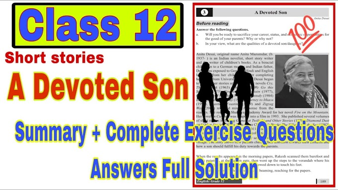 Class 12 Compulsory English Short Stories [A Devoted Son] Full Exercise Question Answer Solution