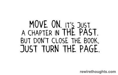 Move On To The Next Chapter In Life Quotes Inspirational