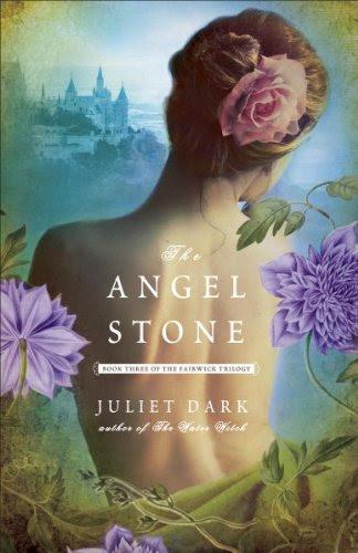 The Angel Stone: A Novel by Juliet Dark