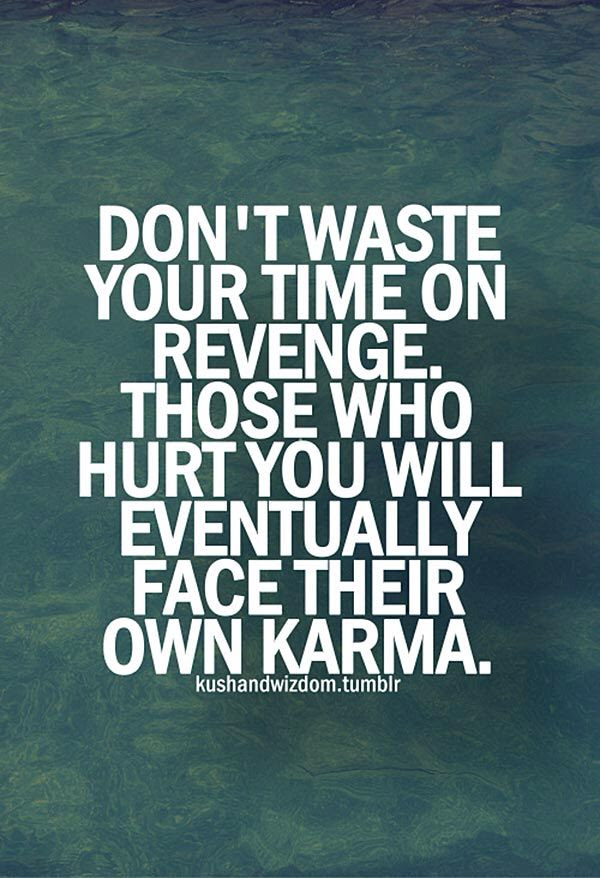 Revenge and karma  Quotes2Live by  Pinterest