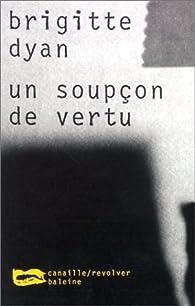 Un soupçon de vertu - Brigitte Dyan