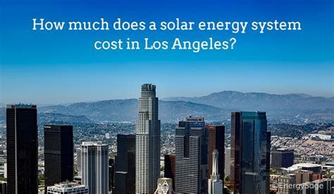 2018 Cost of Solar Panels in Los Angeles, California