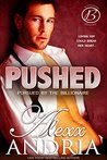 Pushed (Billionaire romance): Pursued By The Billionaire