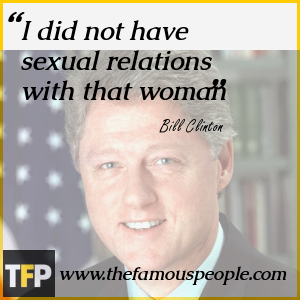 Image result for Bill Clinton Did I Not Have Relations with That Woman