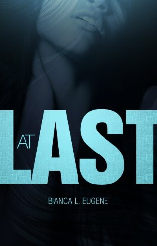 At Last by Bianca L. Eugene