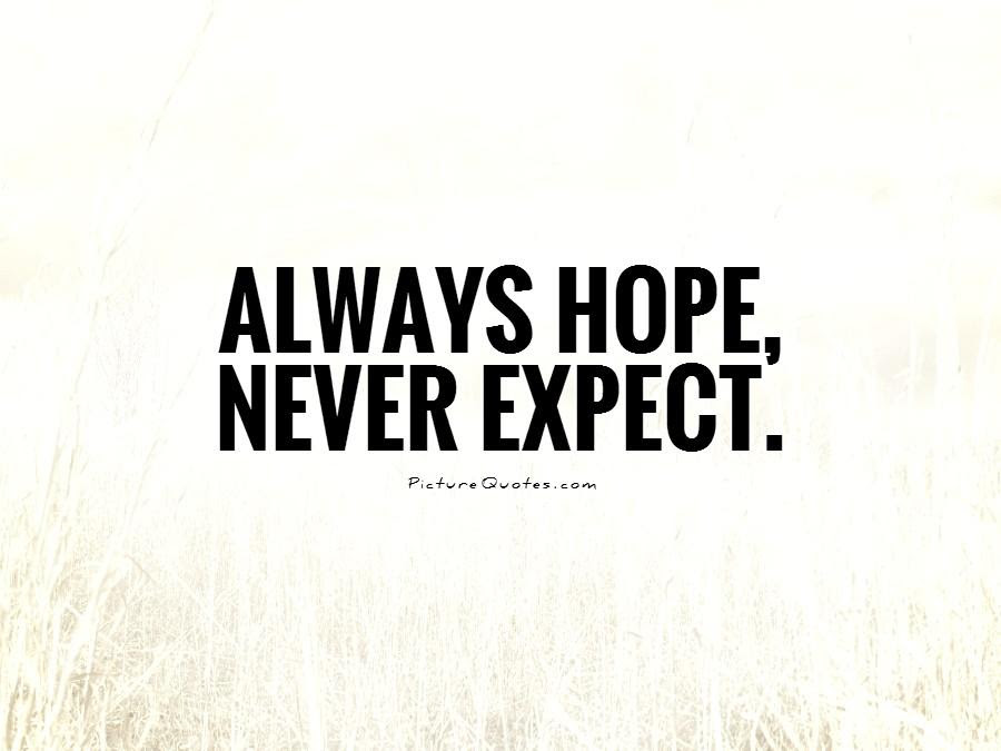 Quotes About Never Expect 178 Quotes