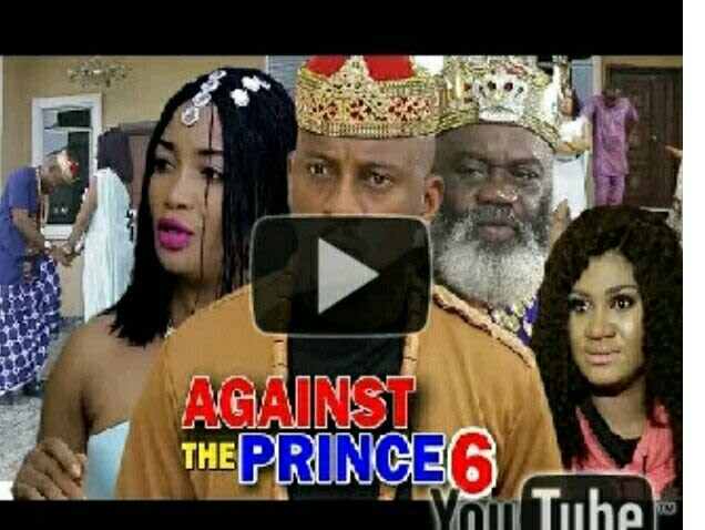 DOWNLOAD: Against The Prince Season 6 Latest Nigerian 2019 Nollywood Movie