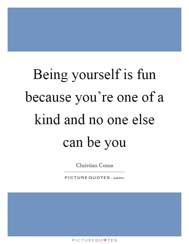 One Of A Kind Quotes Sayings One Of A Kind Picture Quotes