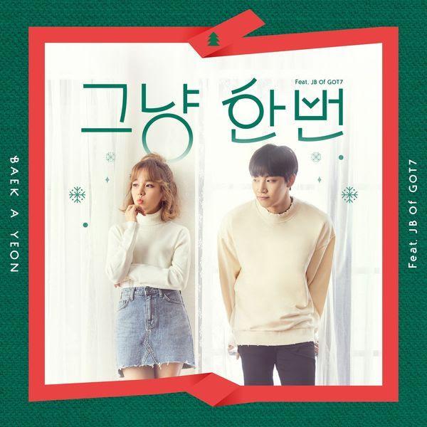Hasil gambar untuk Baek A Yeon - Just Because (그냥 한번)