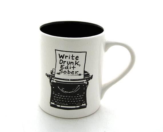 write drunk edit sober mug