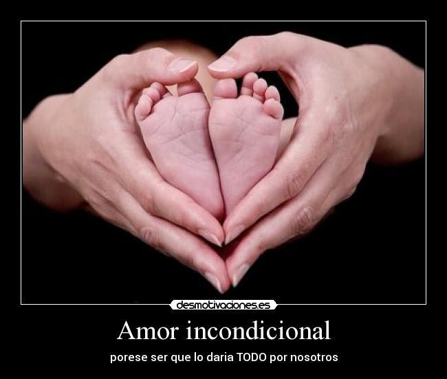 Amor Incondicional Desmotivaciones