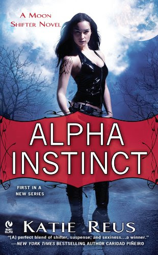 Alpha Instinct: A Moon Shifter Novel by Katie Reus