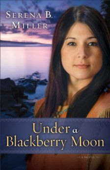 Under a Blackberry Moon by Serena B. Miller