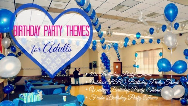4 Best Birthday Party Themes For Adults
