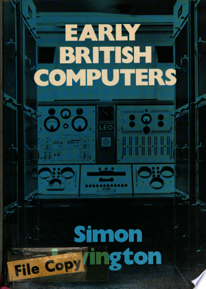 Free Download Early British Computers Book PDF