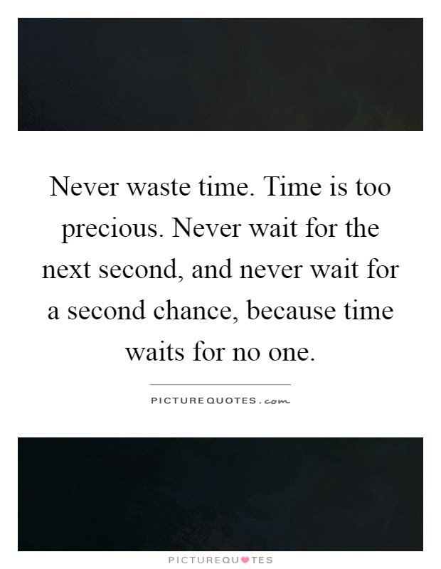 No More Time To Waste Quotes