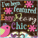 I've been Featured on Easy Peasy Chic!