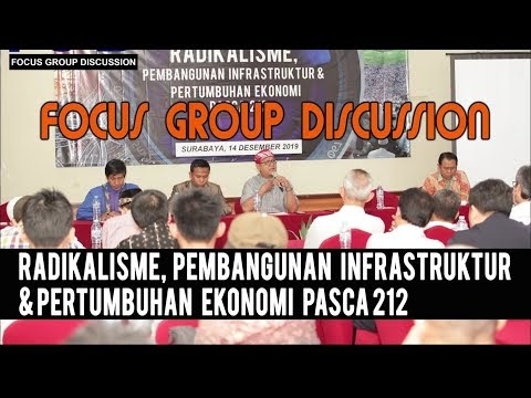 Focus Group Discussion: Radikalisme, Pembangunan Infrastruktur & Pertumbuhan Ekonomi Pasca 212