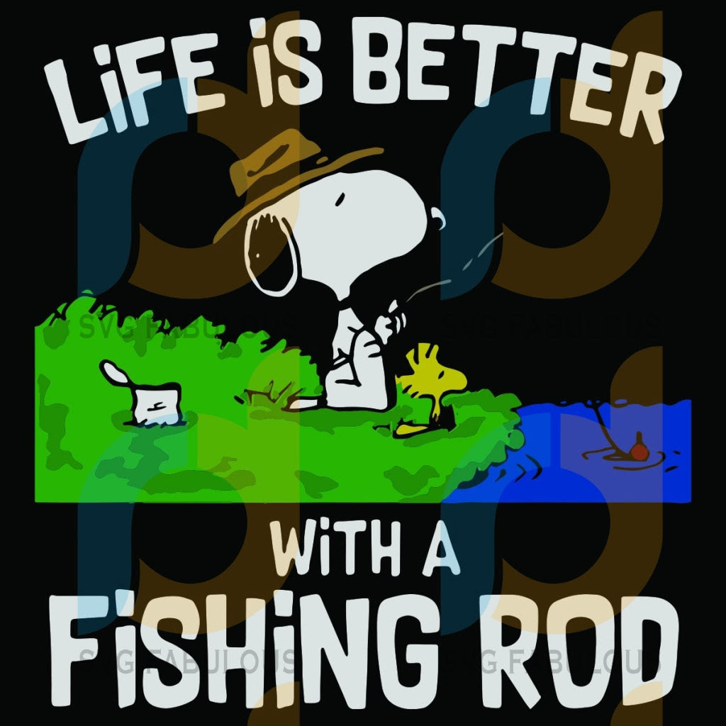 Download Life Is Better With A Fishing Rod Svg Trending Svg Snoopy Fishing Sv Svg Fabulous