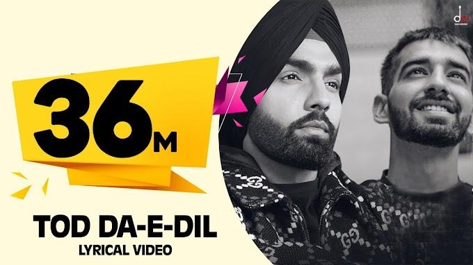 Tod Da E Dil - Ammy Virk Lyrics in English