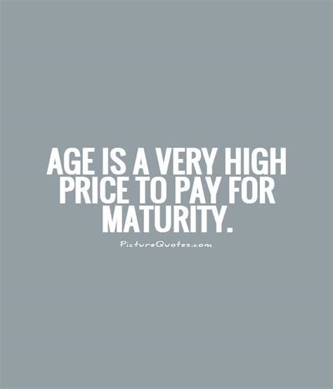 Funny Quotes About Age And Maturity