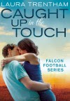 Caught Up in the Touch - Laura Trentham
