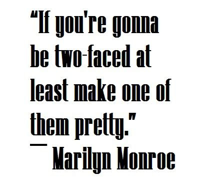 You Two Faced Quotes
