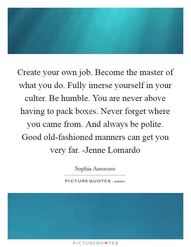 Create Your Own Job Become The Master Of What You Do Fully