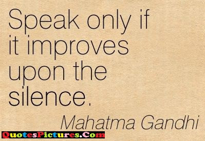 Brillient Family Quote Speak Only If It Improves Upon The Silence