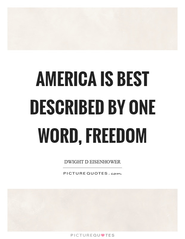 America Is Best Described By One Word Freedom Picture Quotes