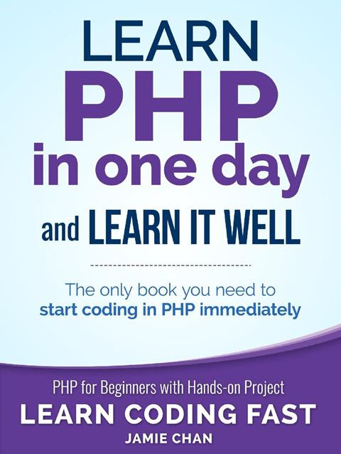 Learn PHP in One Day and Learn It Well