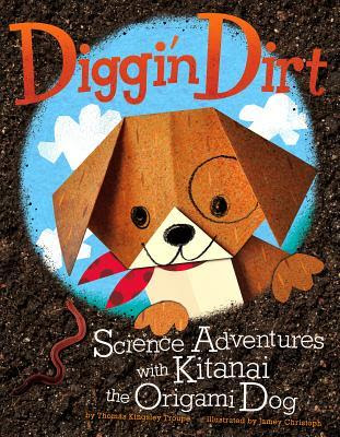 Diggin' Dirt: Science Adventures with Kitanai the Origami Dog