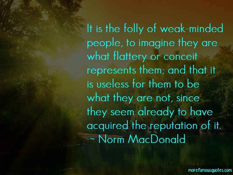 Quotes About Weak Minded Top 43 Weak Minded Quotes From Famous Authors