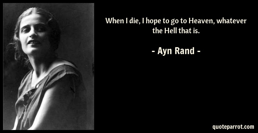 When I Die I Hope To Go To Heaven Whatever The Hell T By Ayn
