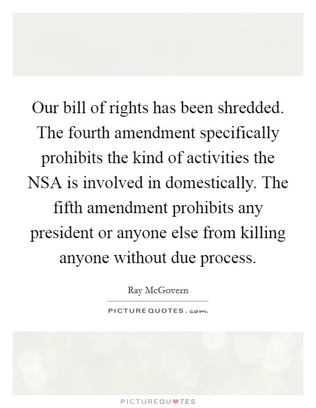 Our Bill Of Rights Has Been Shredded The Fourth Amendment
