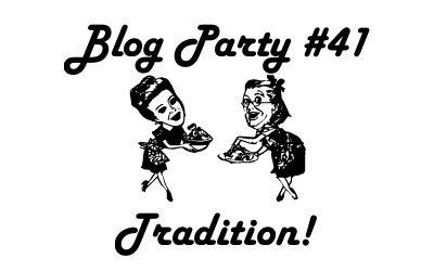 blog party #41 traditon
