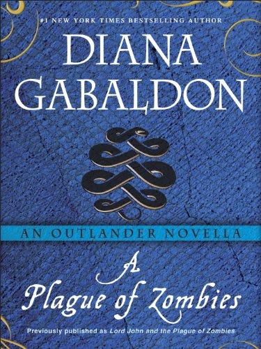 A Plague of Zombies: An Outlander Novella by Diana Gabaldon