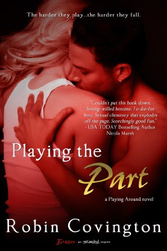 Playing the Part (Entangled Brazen) by Robin Covington