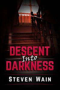 Descent Into Darkness by Steven Wain