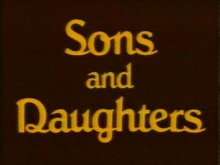 Sons And Daughters 1974 Cast And Crew Trivia Quotes Photos