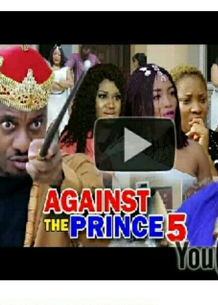 DOWNLOAD: Against The Prince Season 5 Latest Nigerian 2019 Nollywood Movie