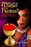 Who Was The Mother of Harlots? Drunk with the Blood of the Saints