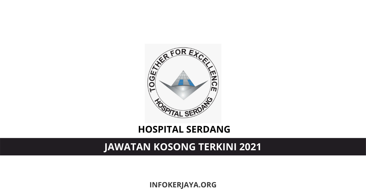 Jawatan Kosong Hospital Serdang • Jawatan Kosong Terkini