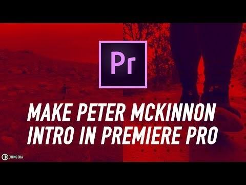 How to make Peter McKinnon Youtube Intro in Adobe Premiere Pro