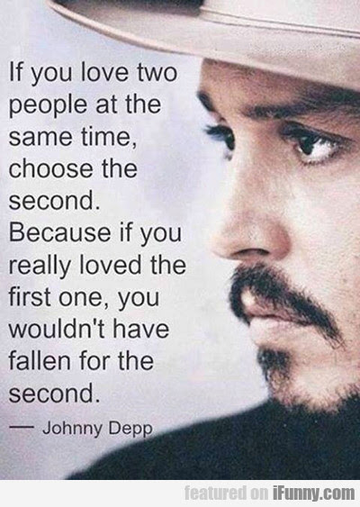 If You Love Two People At The Same Time, Choose...