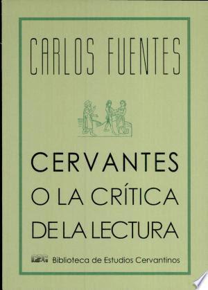 Cervantes, o, La crítica de la lectura